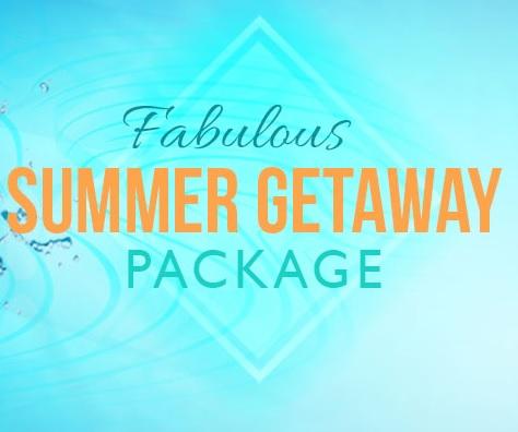 Fabulous Summer Getaway Package