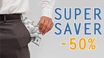 Super Saver, Save 50% off
