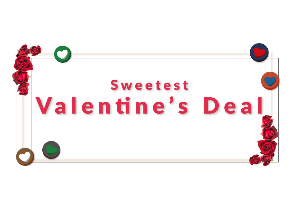 Sweetest Valentine's Special Deal